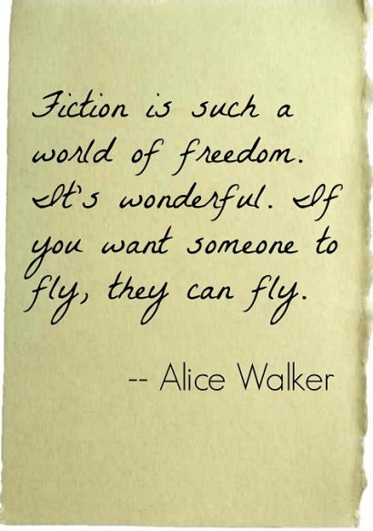 Quote About Fiction by Alice Walker, Writer
