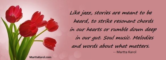 Martta Karol quote about the importance of hearing stories.