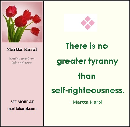 quote-martta-karol-tyranny-self-righteousness