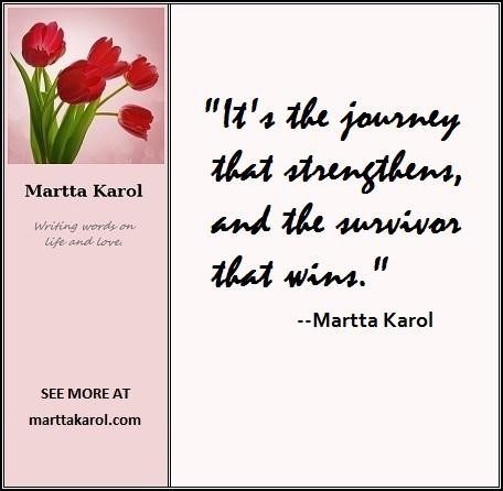 quote-martta-karol-journey-strengthens-survivor-wins