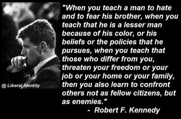quote-robert-kennedy-when-you-teach-hate